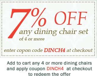 Coupon DINCH4 for 7% off any dining chair set of 4 or more.